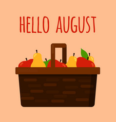 hello august template with basket with fruits vector image vector image