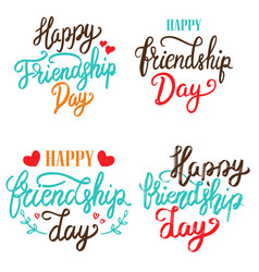 Happy friendship day set of hand drawn lettering vector