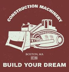 Grunge bulldozer t-shirt design vector