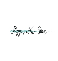 Happy New Year hand drawn lettering Handmade vector image
