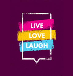 live love laugh inspiring creative motivation vector image vector image