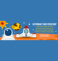 Astronaut and spaceship banner horizontal concept vector