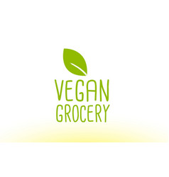 Vegan grocery green leaf text concept logo icon vector