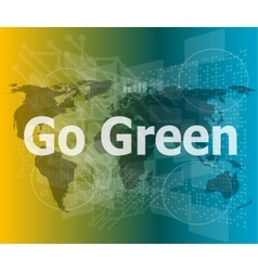 Touchscreen with message - go green vector