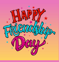 Happy friendship day lettering phrase with star vector