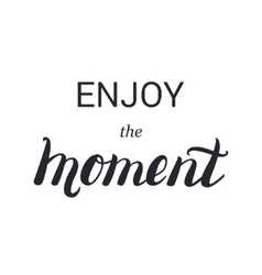 Enjoy the moment lettering calligraphy on brush vector