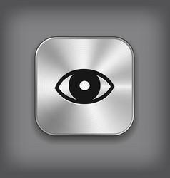 Eye icon - metal app button vector image vector image