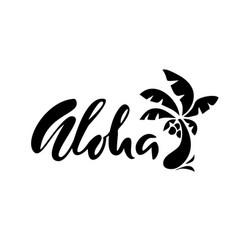 hand drawn phrase aloha lettering design vector image vector image