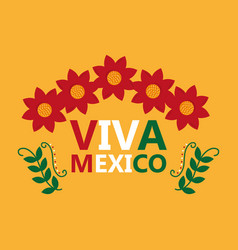 Viva mexico lettering flowers leaves decoration vector