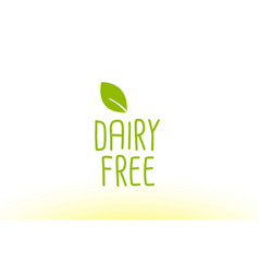 Dairy free green leaf text concept logo icon vector