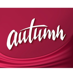 hand drawn autumn lettering label on silk fabric vector image vector image