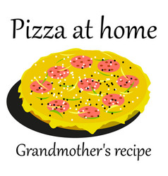 pizza for homemade grandmother s recipe for the vector image vector image