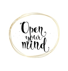 Open your mind inscription Greeting card with vector image