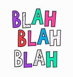 Blah quote typography lettering vector