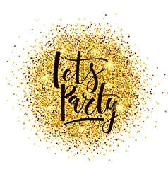 Lets party lettering typography on golden glitter vector