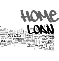 What can you do to get the home loan that you vector