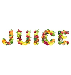 Word juice composed of different fruits with vector