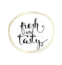 Fresh and tasty inscription greeting card with vector