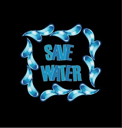 Save water graphic with water drops vector