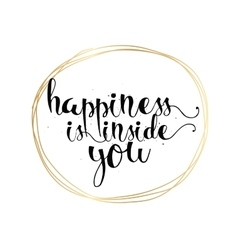 Happiness is inside you inscription greeting card vector
