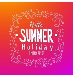 Hello summer holidays lettering background vector
