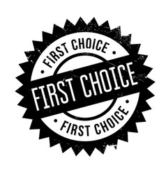 First choice rubber stamp vector