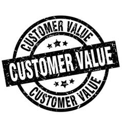 Customer value round grunge black stamp vector