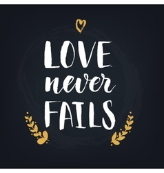 Love never fails handwritten modern calligraphy vector