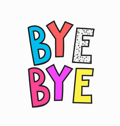 Bye quote typography lettering vector