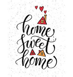 Quote home sweet home vector