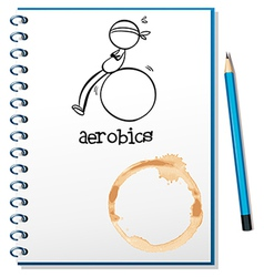 A notebook with a drawing of a boy doing aerobics vector image vector image