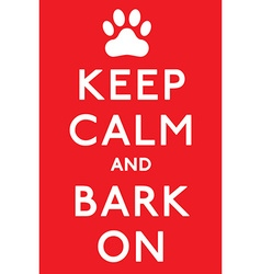 Keep calm and carry on barking dog poster in vector