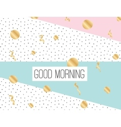 Good morning inscription on abstract background vector