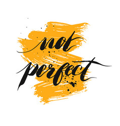 not perfect - hand drawn lettering phrase vector image