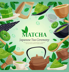 Matcha tea ceremony background poster vector