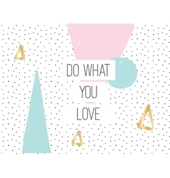 Do what you love inscription on abstract vector image