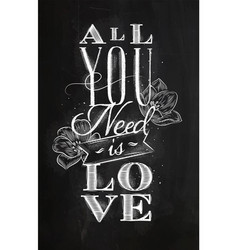 poster all you need is love chalk vector image