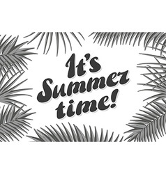 It s summer time typographical background with vector