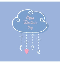 Happy valentines day cloud with hanging rain vector