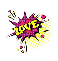 Comic speech chat bubble pop art style love vector