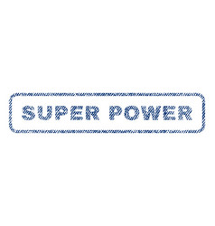 Super power textile stamp vector