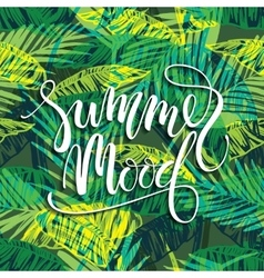 Summer mood Lettering design on palm background vector image