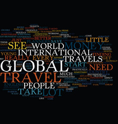 Global travel text background word cloud concept vector