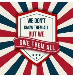 Quote - we don t know them all veterans vector
