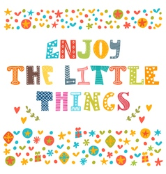 Enjoy the little things hand drawn lettering with vector