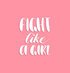 Fight like a girl hand lettering print vector