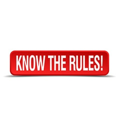 Know the rules red 3d square button isolated on vector image