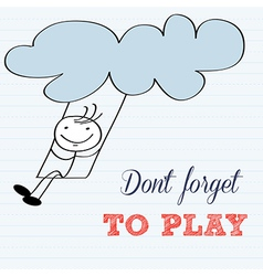 Dont forget to play motivational background vector