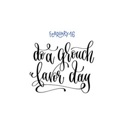 February 16 - do a grouch favor day - hand vector