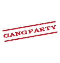 Gang party watermark stamp vector